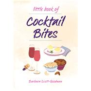 Little Book of Cocktail Bites by Goodman, Barbara Scott, 9781681884387