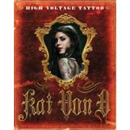 High Voltage Tattoo by Von D., Kat, 9780061684388