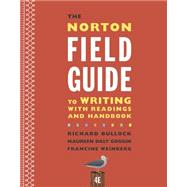 The Norton Field Guide to Writing With Readings and Handbook by Bullock, Richard; Goggin, Maureen Daly; Weinberg, Francine, 9780393264388