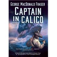 Captain in Calico by Fraser, George Macdonald, 9780802124388