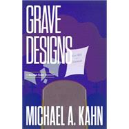 Grave Designs by Kahn, Michael A., 9781464204388