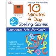 10 Minutes a Day: Spelling Games, Second Grade by DK Publishing, 9781465434388