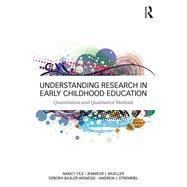 Understanding Research in Early Childhood Education: Quantitative and Qualitative Methods by File; Nancy, 9780415714389