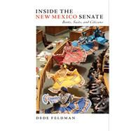 Inside the New Mexico Senate: Boots, Suits, and Citizens by Feldman, Dede, 9780826354389