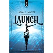 Launch by Joyner, Jason C., 9780998624389