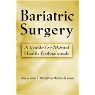 Bariatric Surgery: A Guide for Mental Health Professionals by Mitchell,James E., 9781138964389