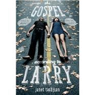 The Gospel According to Larry by Tashjian, Janet, 9781250044389