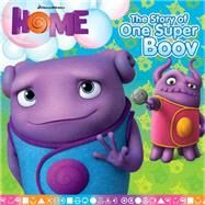 The Story of One Super Boov by O'Ryan, Ellie; Collet-Derby, Pierre, 9781481404389