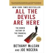 All the Devils Are Here The Hidden History of the Financial Crisis by McLean, Bethany; Nocera, Joe, 9781591844389