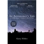 An Astronomer's Tale by Fildes, Gary, 9781784754389
