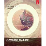 Adobe InDesign CC Classroom in a Book (2014 release) by Anton, Kelly Kordes; Cruise, John, 9780133904390