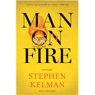 Man on Fire by Kelman, Stephen, 9781632864390