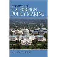 Essentials of U.S. Foreign Policy Making by Carter, Ralph G., 9780205644391