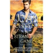 A Stranger's Game by Johnston, Joan, 9780743454391
