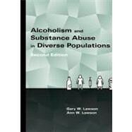 Alcoholism and Substance Abuse in Diverse Populations by Lawson, Gary W.; Lawson, Ann W., 9781416404392