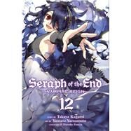 Seraph of the End 12 by Kagami, Takaya; Yamamoto, Yamato; Furuya, Daisuke; Beck, Adrienne, 9781421594392