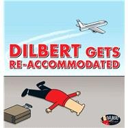 Dilbert Gets Re-accommodated by Adams, Scott, 9781449484392