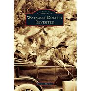 Watauga County Revisited by Harmon, Terry L., 9781467134392