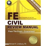 FE Civil Review Manual: Rapid Preparation for the Civil Fundamentals of Engineering Exam by Lindeburg, Michael R., 9781591264392