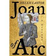 Joan of Arc: A History by Castor, Helen, 9780062384393