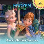 Frozen Fever: Anna's Birthday Surprise (Disney Frozen) by JULIUS, JESSICARH DISNEY, 9780736434393