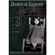 Degrees of Elevation by White, Charles Dodd; Seay, Page; House, Silas (CON); Holbrook, Chris (CON); Nieman, Valerie (CON), 9781933964393