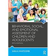 Behavioral, Social, and Emotional Assessment of Children and Adolescents by Whitcomb; Sara, 9781138814394