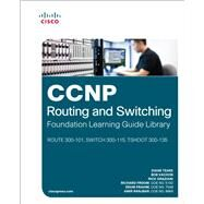 CCNP Routing and Switching Foundation Learning Guide Library (ROUTE 300-101, SWITCH 300-115, TSHOOT 300-135) by Teare, Diane; Vachon, Bob; Graziani, Rick; Froom, Richard; Frahim, Erum; Ranjbar, Amir, 9781587144394