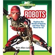 Robots: Explore the World of Robots and How They Work for Us by Leider, Rick Allen, 9781632204394