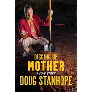 Digging Up Mother by Stanhope, Doug; Depp, Johnny, 9780306824395