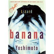 Lizard by Yoshimoto, Banana, 9780802124395