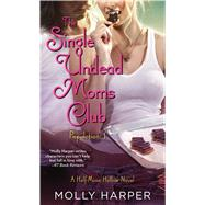 The Single Undead Moms Club by Harper, Molly, 9781476794396