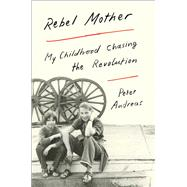 Rebel Mother by Andreas, Peter, 9781501124396