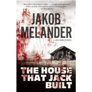 The House That Jack Built A Lars Winkler Novel by Melander, Jakob, 9781770894396