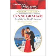 Bought for the Greek's Revenge by Graham, Lynne, 9780373134397