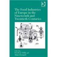 The Food Industries of Europe in the Nineteenth and Twentieth Centuries by Oddy,Derek J., 9781409454397