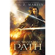 The Shadowed Path by Martin, Gail Z., 9781781084397
