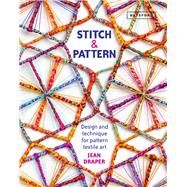Stitch & Pattern Design and Technique for Pattern Textile Art by Draper, Jean, 9781849944397