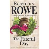 The Fateful Day by Rowe, Rosemary, 9780727884398