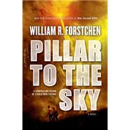Pillar to the Sky by Forstchen, William R., 9780765334398
