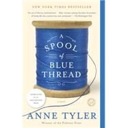 A Spool of Blue Thread by Tyler, Anne, 9780553394399