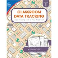 Classroom Data Tracking, Grade 1 by Carson-Dellosa Publishing Company, Inc., 9781483834399