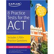 8 Practice Tests for the ACT Includes 1,728 Practice Questions by Unknown, 9781506214399