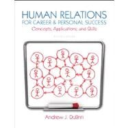 Human Relations for Career and Personal Success Concepts, Applications, and Skills by DuBrin, Andrew J., 9780132974400