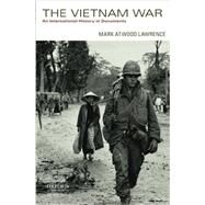 The Vietnam War An International History in Documents by Lawrence, Mark Atwood, 9780199924400