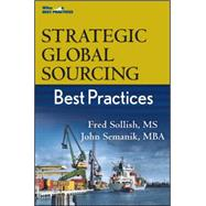 Strategic Global Sourcing Best Practices by Sollish, Fred; Semanik, John, 9780470494400