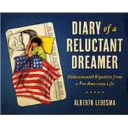 Diary of a Reluctant Dreamer by Ledesma, Alberto, 9780814254400