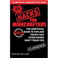Hacks for Minecrafters by Miller, Megan, 9781632204400