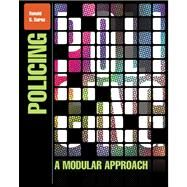 Policing A Modular Approach Plus NEW MyCJLab with Pearson eText -- Access Card Package