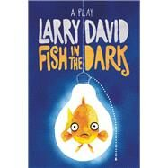 Fish in the Dark A Play by David, Larry, 9780802124401